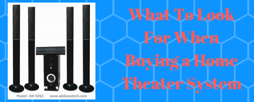 What To Look For When Buying a Home Theater System