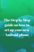 on how to set up your new Android phone